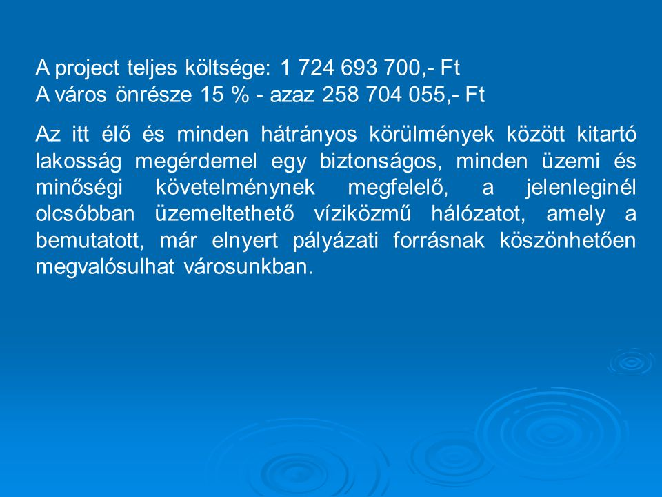 A project teljes költsége: 1 724 693 700,- Ft