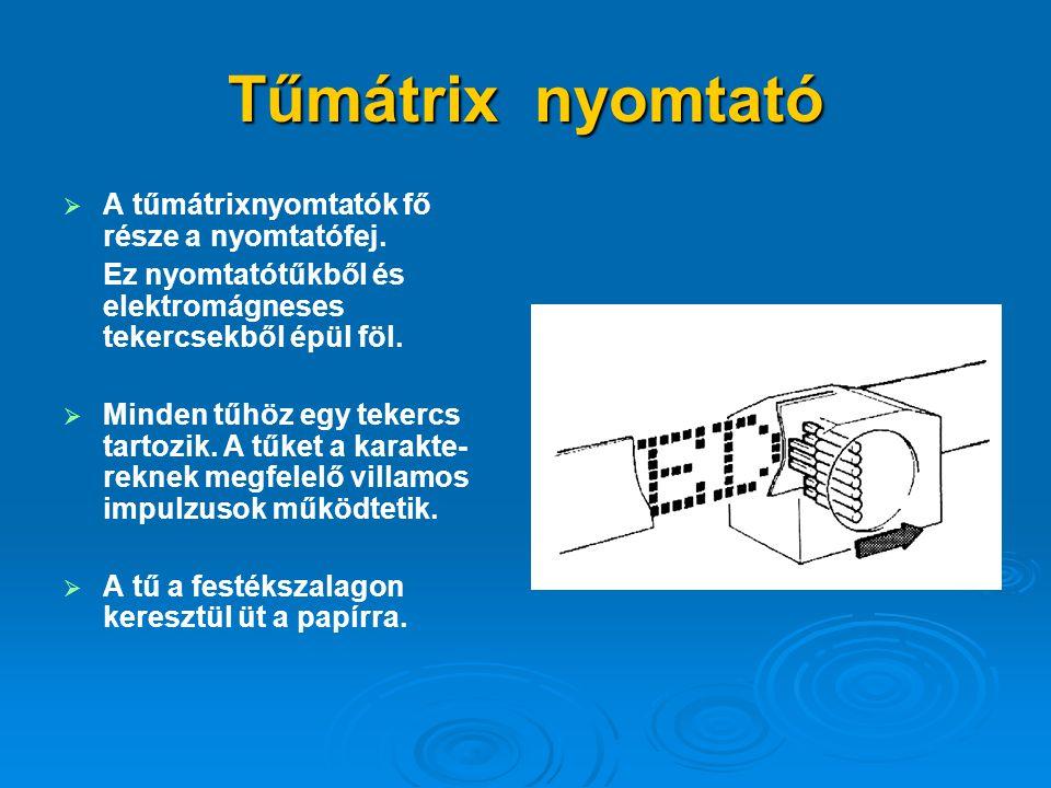 Tűmátrix nyomtató A tűmátrixnyomtatók fő része a nyomtatófej.