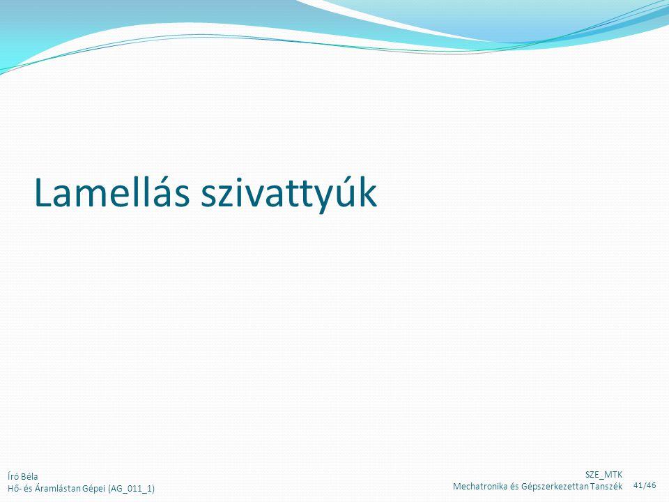 Lamellás szivattyúk Író Béla Hő- és Áramlástan Gépei (AG_011_1)
