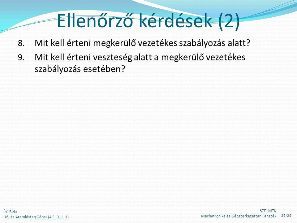 Ellenőrző kérdések (2) Mit kell érteni megkerülő vezetékes szabályozás alatt