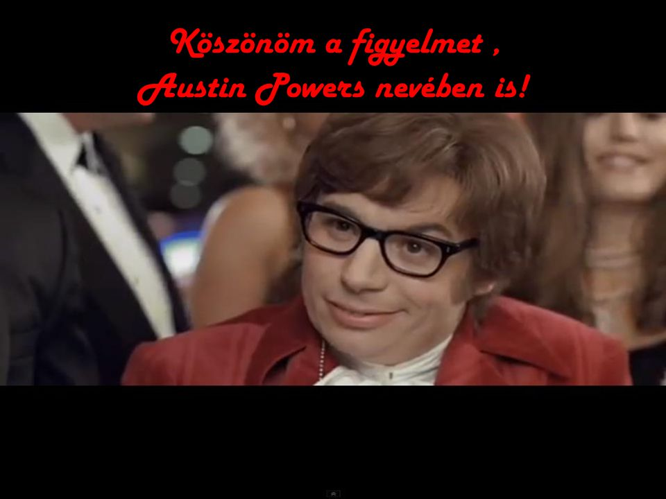 Austin Powers nevében is!