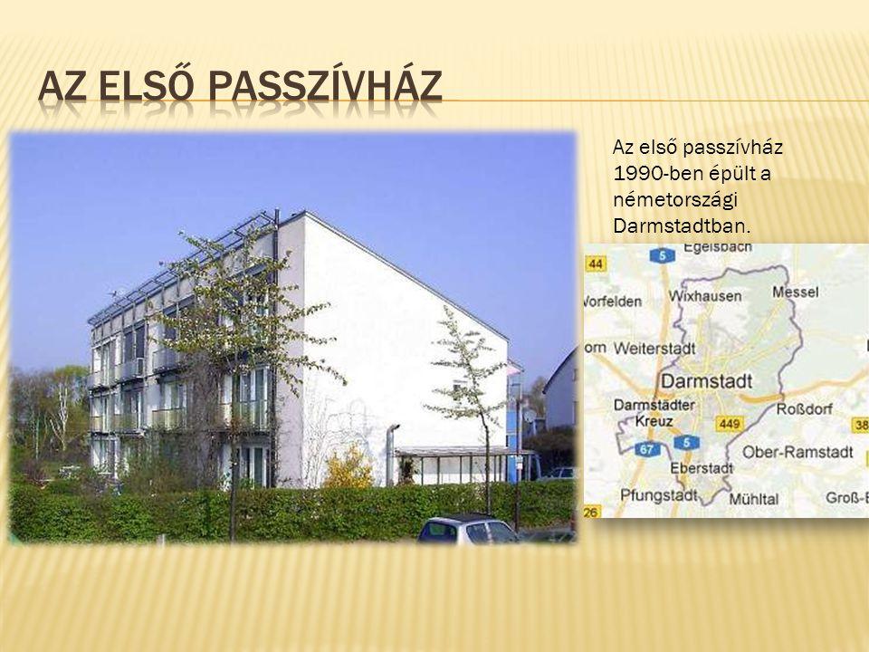 Az első passzívház Az első passzívház 1990-ben épült a németországi Darmstadtban.