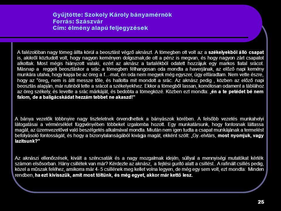 Gyűjtötte: Szokoly Károly bányamérnök Forrás: Szászvár Cím: élmény alapú feljegyzések