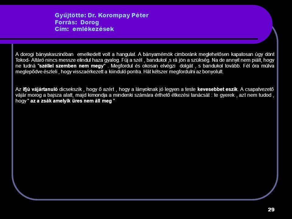 Gyűjtötte: Dr. Korompay Péter Forrás: Dorog Cím: emlékezések