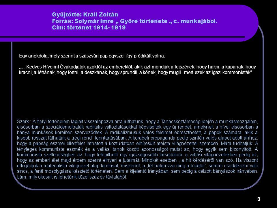 """Gyűjtötte: Králl Zoltán Forrás: Solymár Imre """" Györe története """" c"""