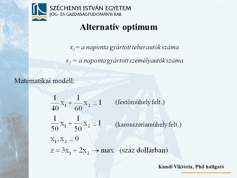Alternatív optimum Matematikai modell: