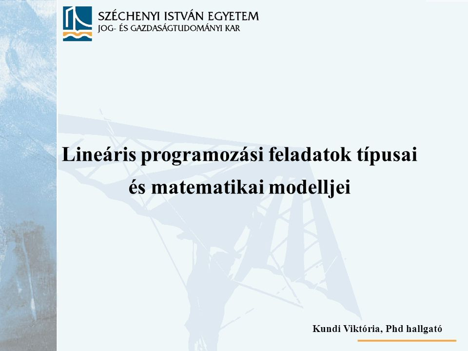 Lineáris programozási feladatok típusai és matematikai modelljei
