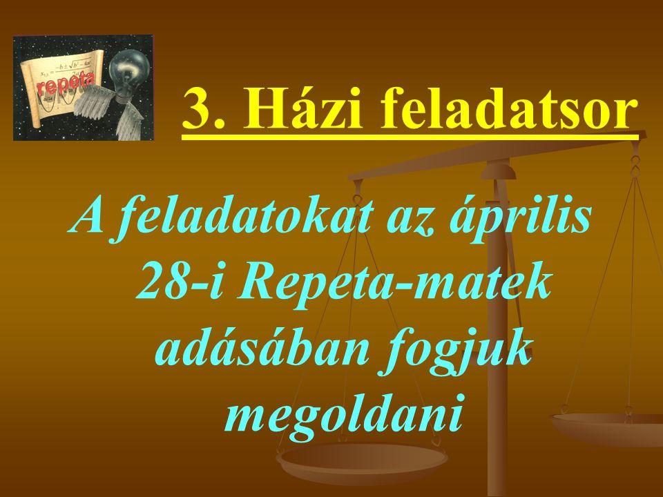 A feladatokat az április 28-i Repeta-matek adásában fogjuk megoldani