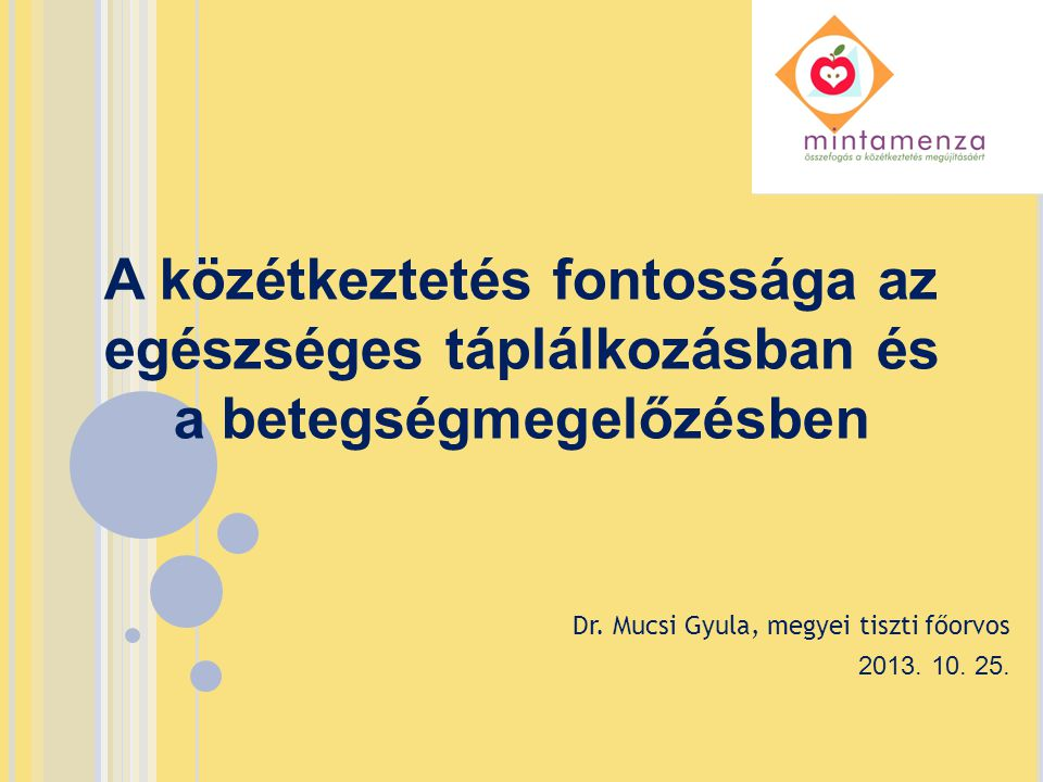 Dr. Mucsi Gyula, megyei tiszti főorvos 2013. 10. 25.