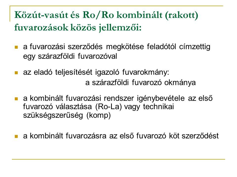 Közút-vasút és Ro/Ro kombinált (rakott) fuvarozások közös jellemzői: