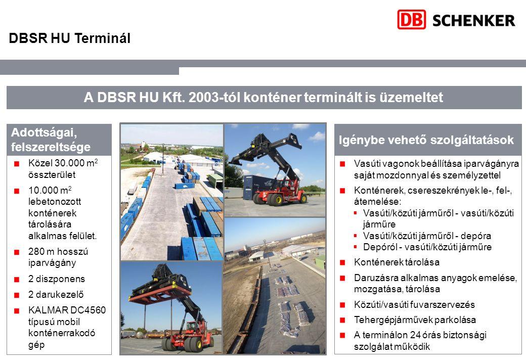A DBSR HU Kft. 2003-tól konténer terminált is üzemeltet