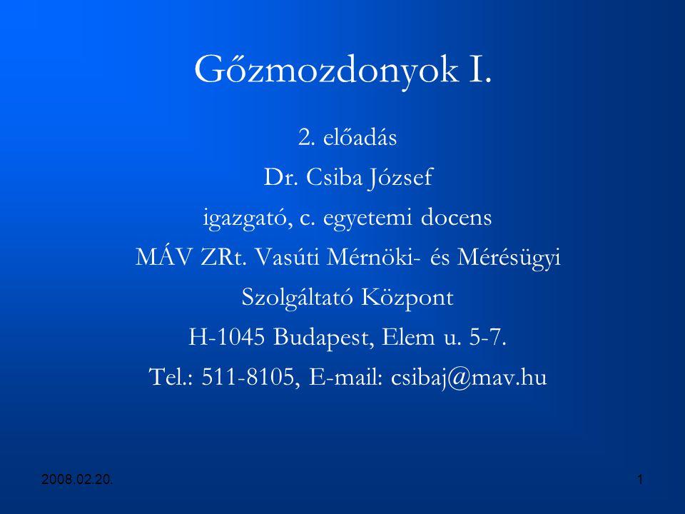 Gőzmozdonyok I. 2. előadás Dr. Csiba József