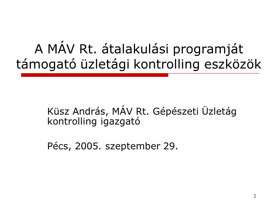 A MÁV Rt. átalakulási programját támogató üzletági kontrolling eszközök