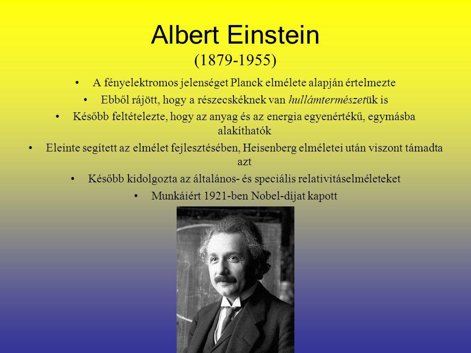 Albert Einstein (1879-1955) A fényelektromos jelenséget Planck elmélete alapján értelmezte.