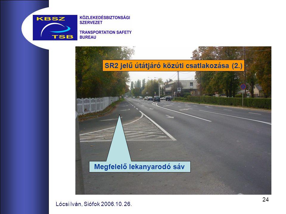 SR2 jelű útátjáró közúti csatlakozása (2.) Megfelelő lekanyarodó sáv