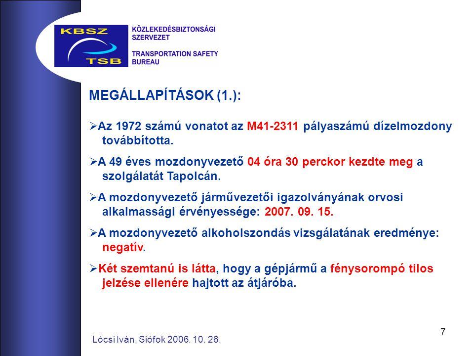 MEGÁLLAPÍTÁSOK (1.): Az 1972 számú vonatot az M41-2311 pályaszámú dízelmozdony. továbbította.