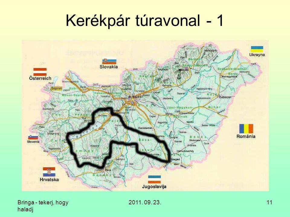 Kerékpár túravonal - 1 Bringa - tekerj, hogy haladj 2011. 09. 23.