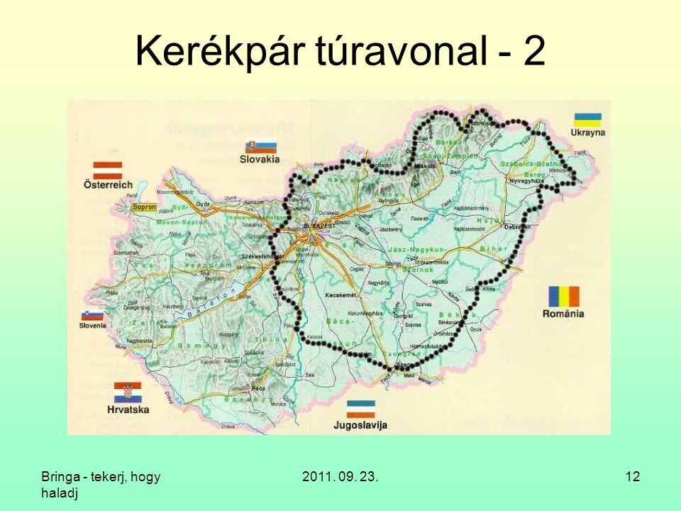 Kerékpár túravonal - 2 Bringa - tekerj, hogy haladj 2011. 09. 23.