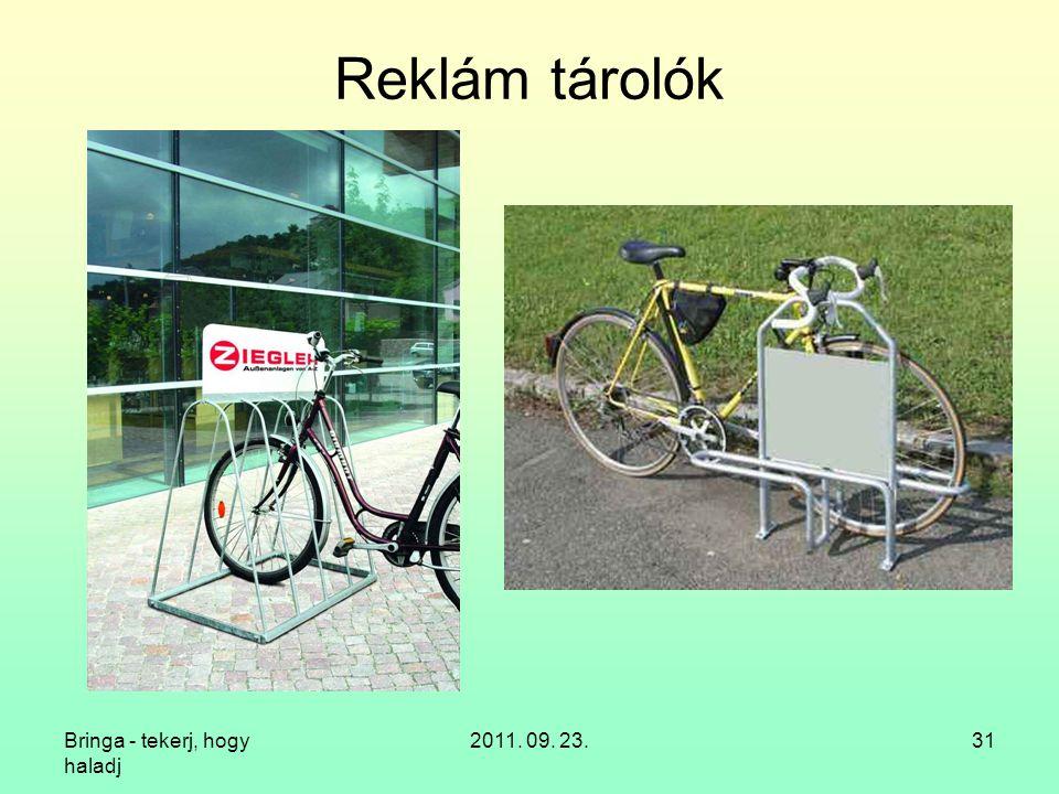 Reklám tárolók Bringa - tekerj, hogy haladj 2011. 09. 23.