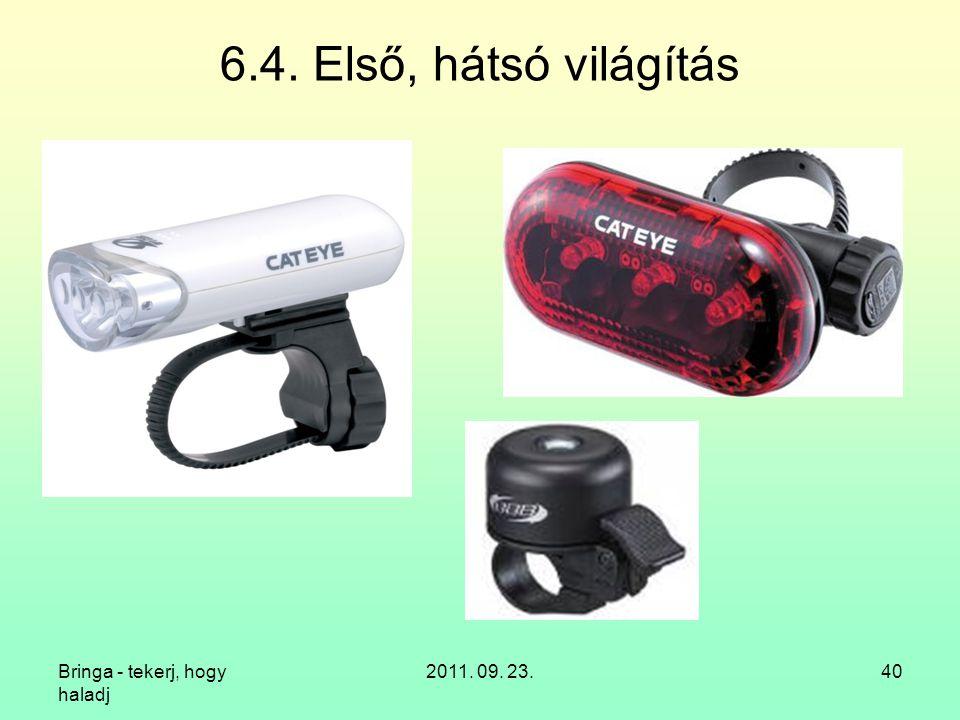 6.4. Első, hátsó világítás Bringa - tekerj, hogy haladj 2011. 09. 23.
