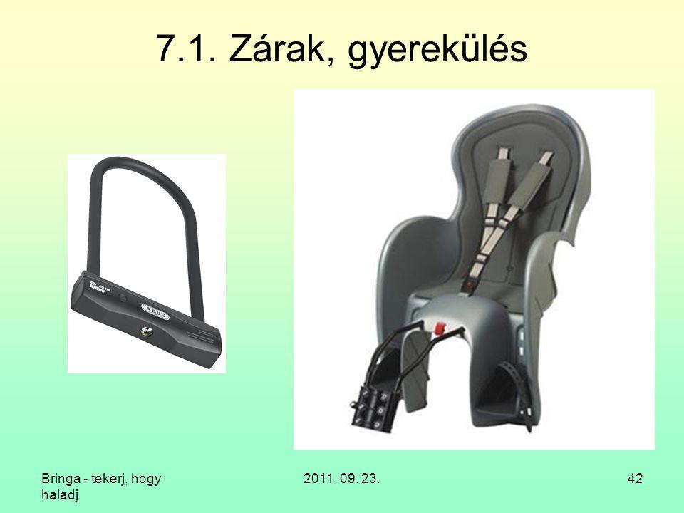 7.1. Zárak, gyerekülés Bringa - tekerj, hogy haladj 2011. 09. 23.