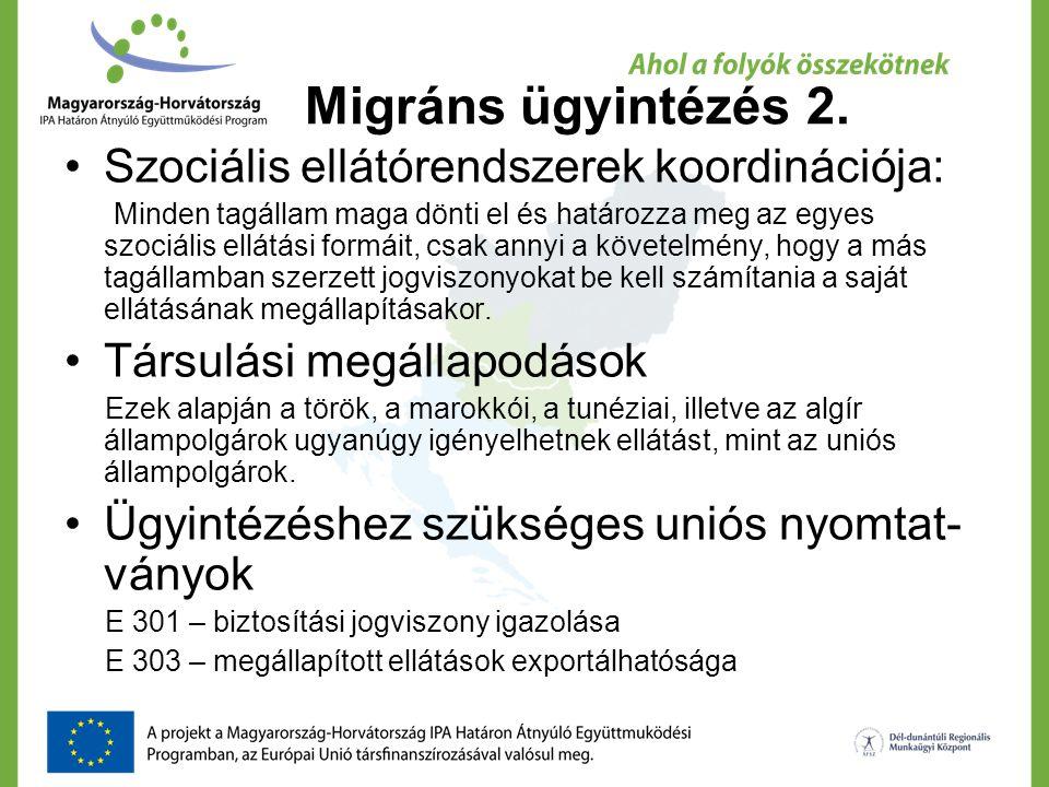 Migráns ügyintézés 2. Szociális ellátórendszerek koordinációja: