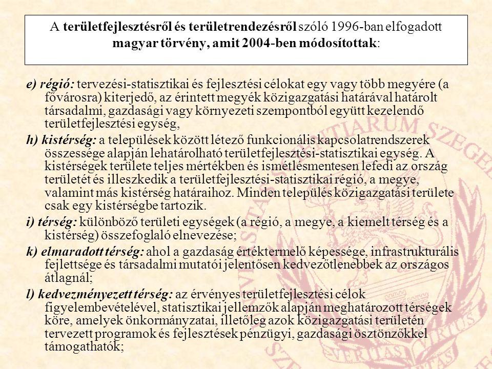 A területfejlesztésről és területrendezésről szóló 1996-ban elfogadott magyar törvény, amit 2004-ben módosítottak: