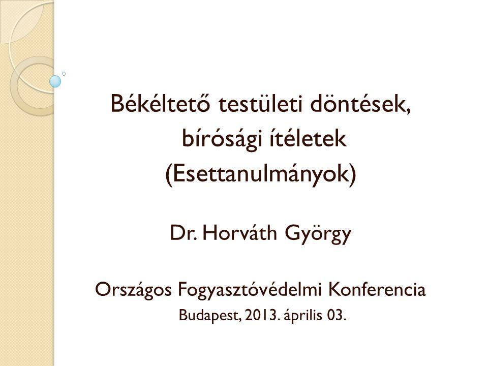 bírósági ítéletek (Esettanulmányok) Dr. Horváth György