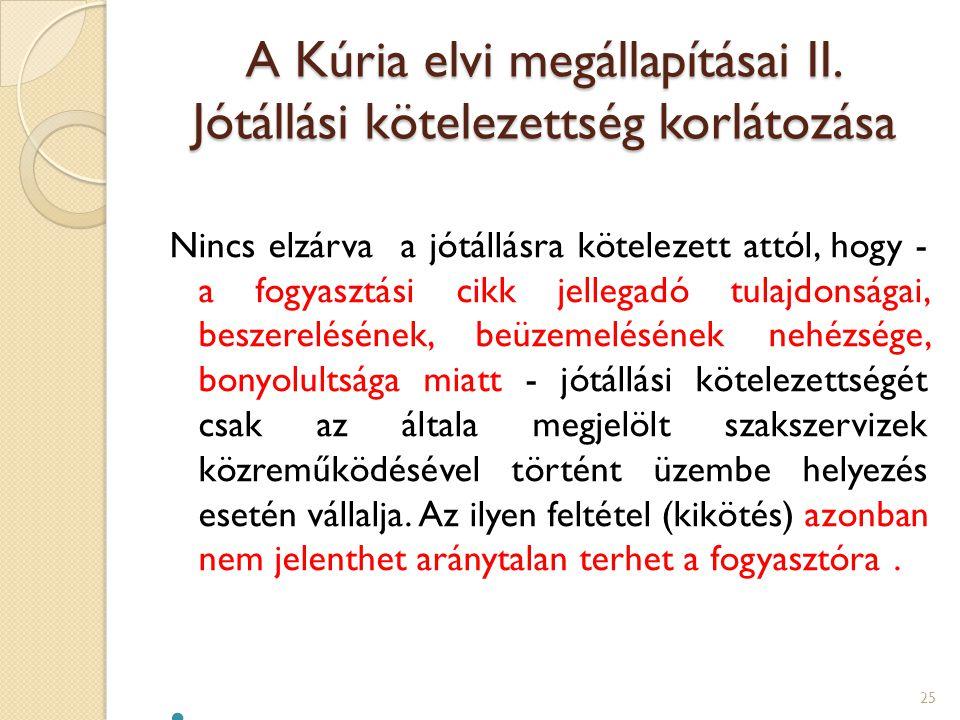 A Kúria elvi megállapításai II. Jótállási kötelezettség korlátozása
