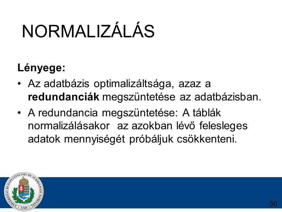 NORMALIZÁLÁS Lényege: