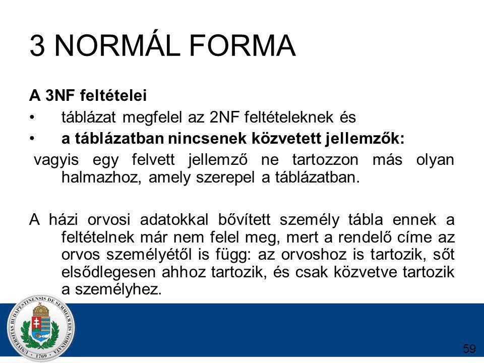 3 NORMÁL FORMA A 3NF feltételei