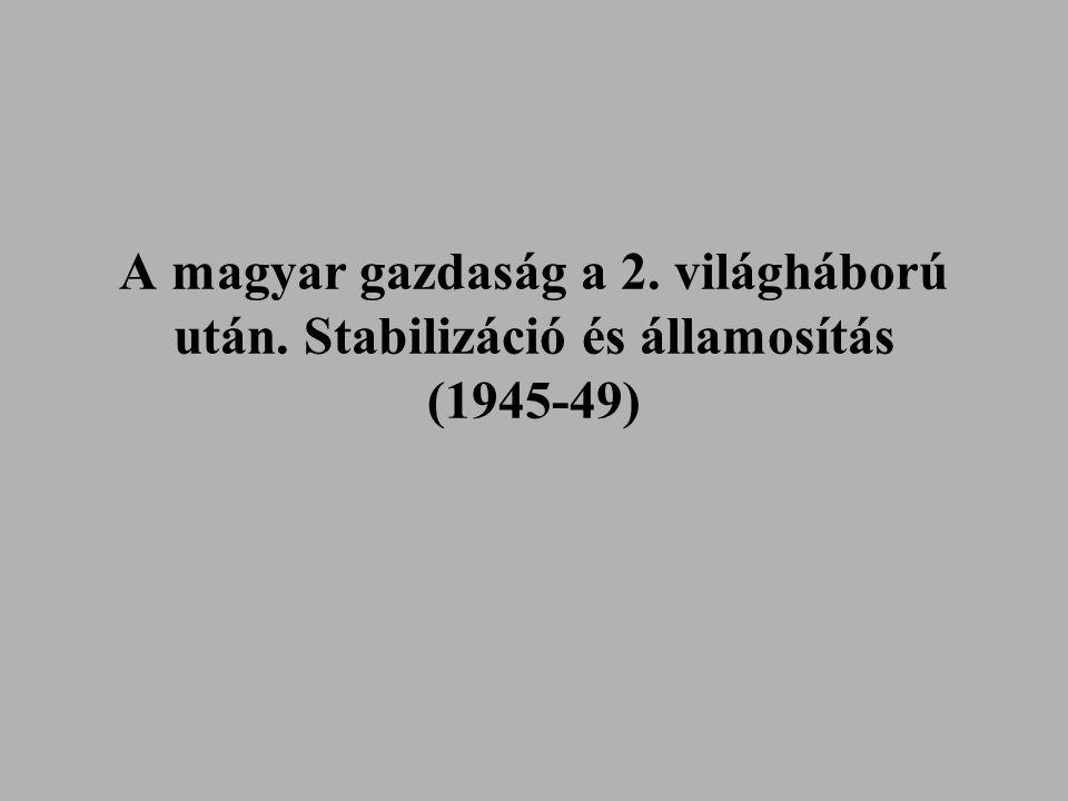 A magyar gazdaság a 2. világháború után