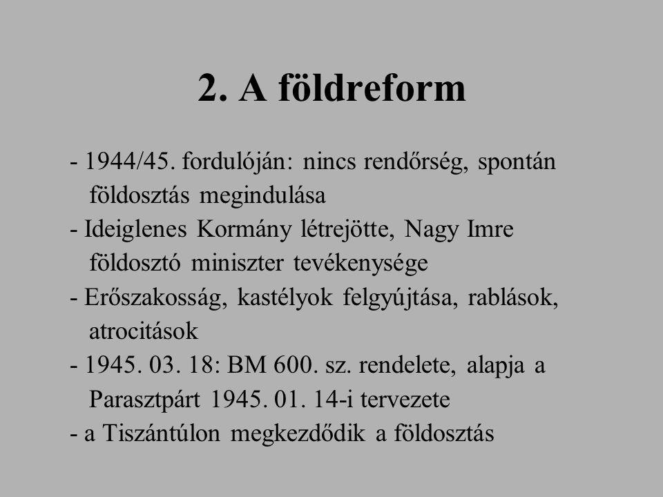 2. A földreform - 1944/45. fordulóján: nincs rendőrség, spontán