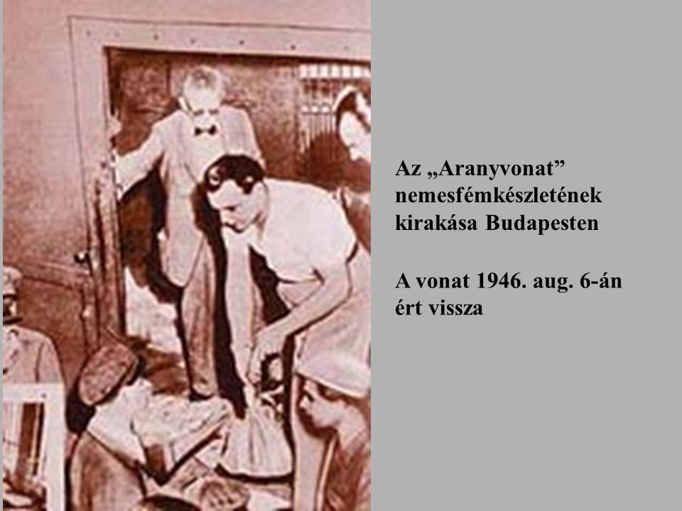 """Az """"Aranyvonat nemesfémkészletének kirakása Budapesten A vonat 1946. aug. 6-án ért vissza"""