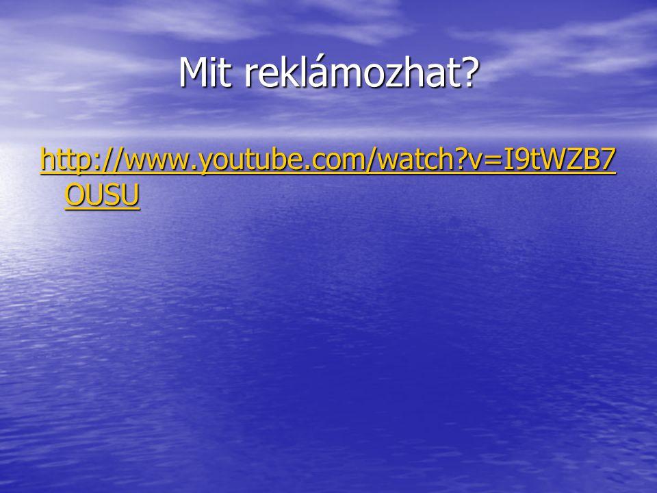 Mit reklámozhat http://www.youtube.com/watch v=I9tWZB7OUSU