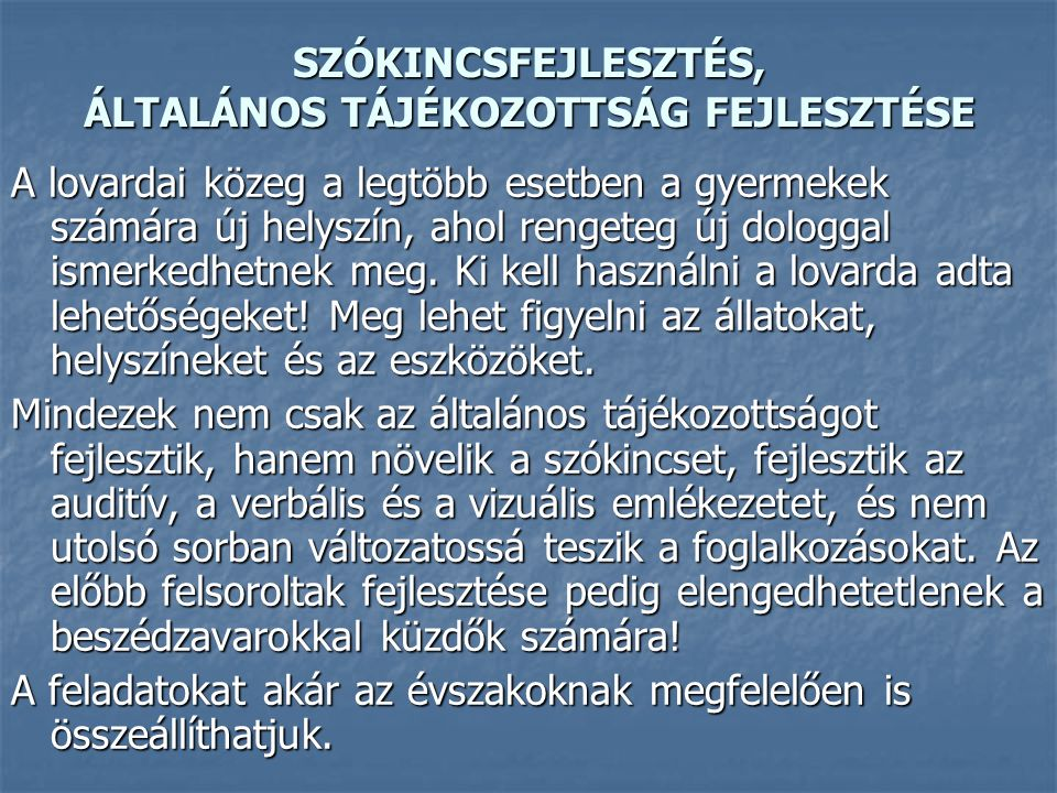 SZÓKINCSFEJLESZTÉS, ÁLTALÁNOS TÁJÉKOZOTTSÁG FEJLESZTÉSE