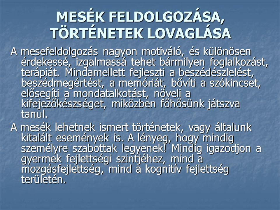 MESÉK FELDOLGOZÁSA, TÖRTÉNETEK LOVAGLÁSA