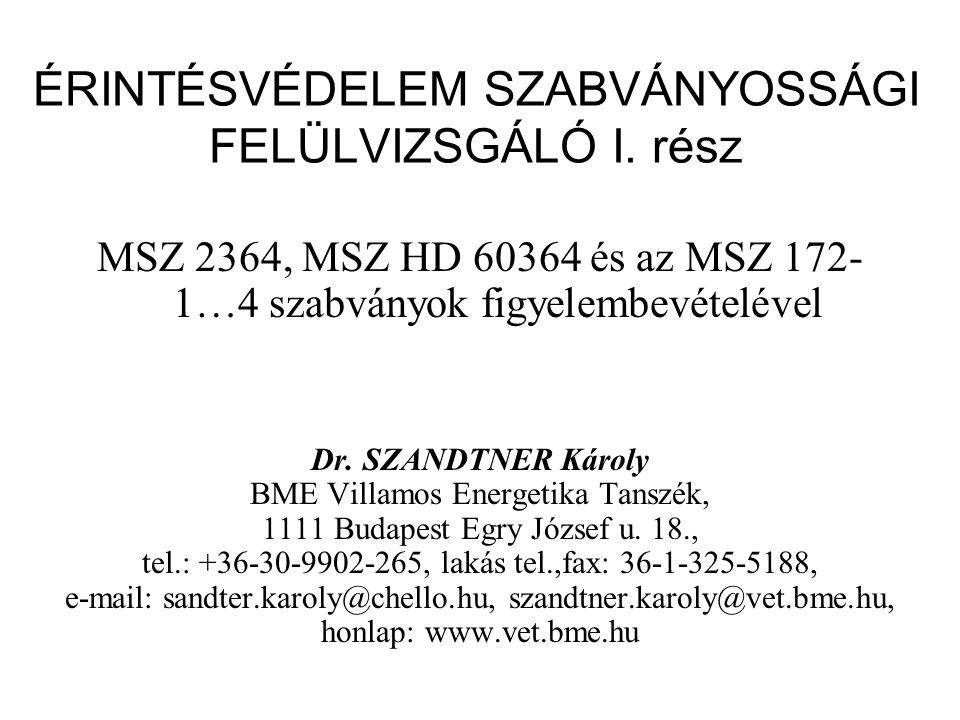 ÉRINTÉSVÉDELEM SZABVÁNYOSSÁGI FELÜLVIZSGÁLÓ I. rész