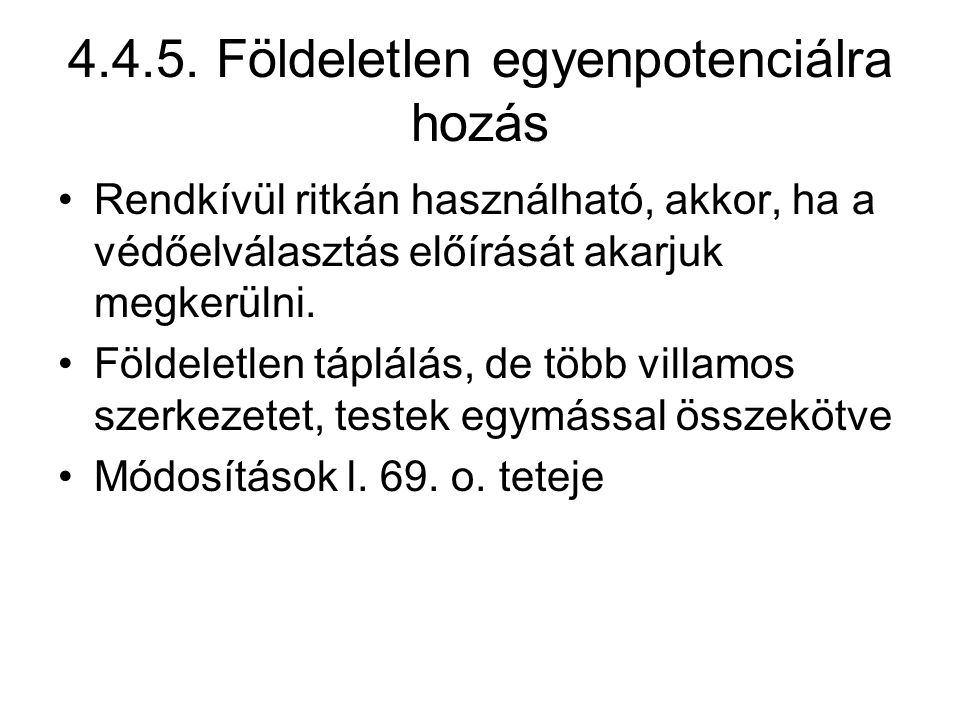 4.4.5. Földeletlen egyenpotenciálra hozás