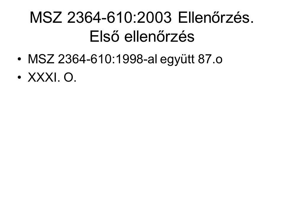 MSZ 2364-610:2003 Ellenőrzés. Első ellenőrzés