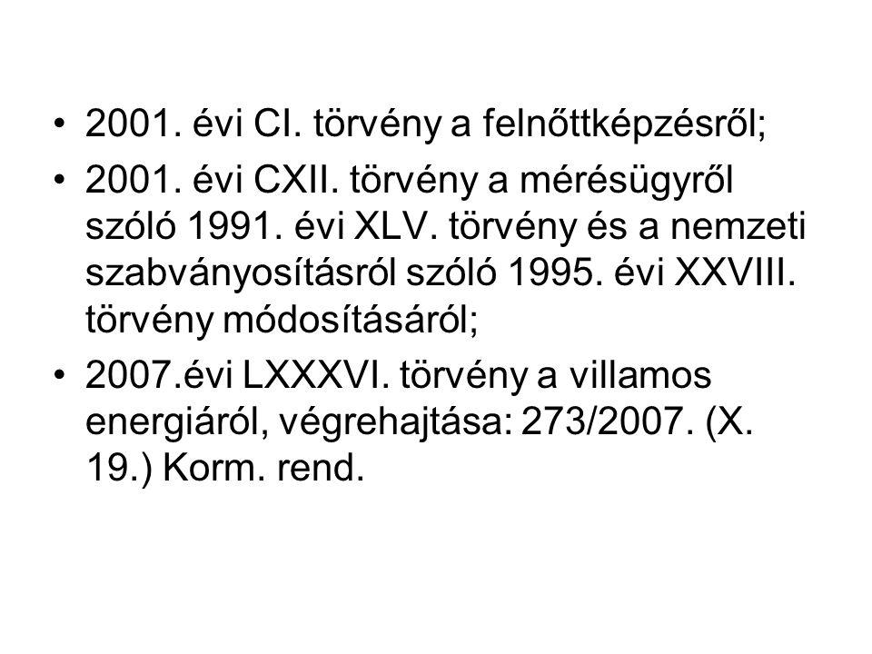 2001. évi CI. törvény a felnőttképzésről;