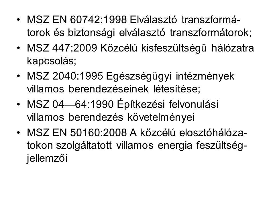 MSZ EN 60742:1998 Elválasztó transzformá-torok és biztonsági elválasztó transzformátorok;