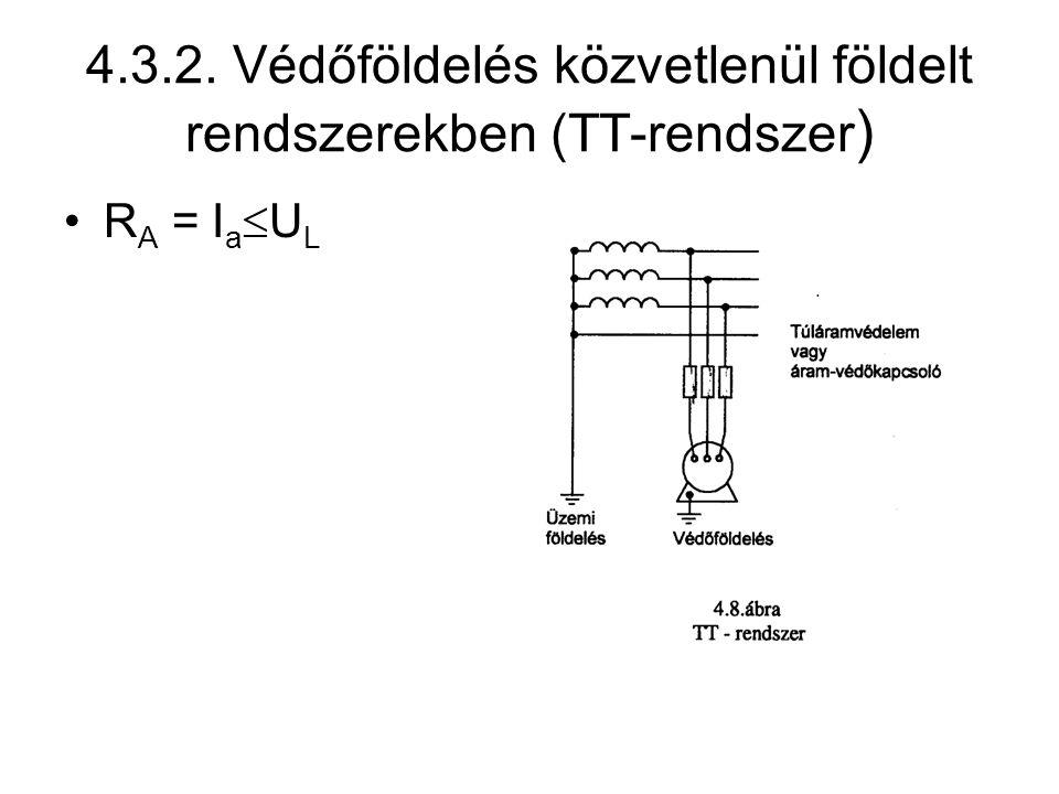 4.3.2. Védőföldelés közvetlenül földelt rendszerekben (TT-rendszer)