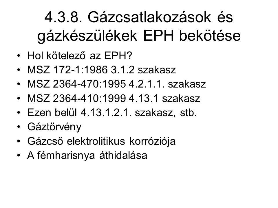 4.3.8. Gázcsatlakozások és gázkészülékek EPH bekötése