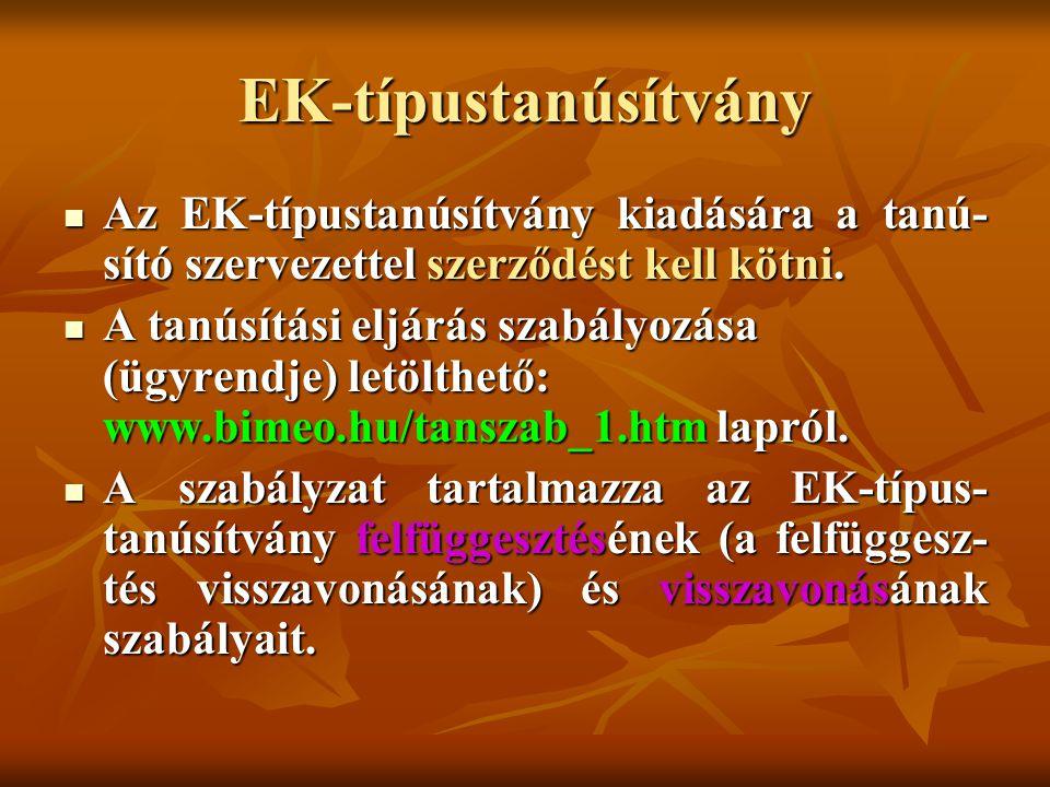 EK-típustanúsítvány Az EK-típustanúsítvány kiadására a tanú-sító szervezettel szerződést kell kötni.