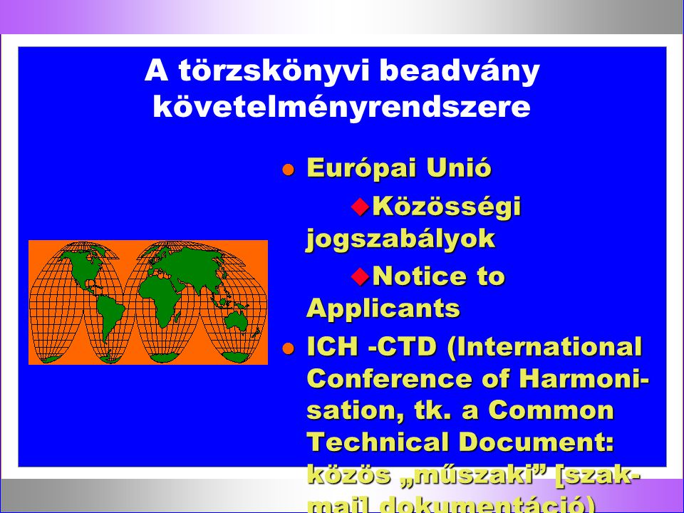 A törzskönyvi beadvány követelményrendszere