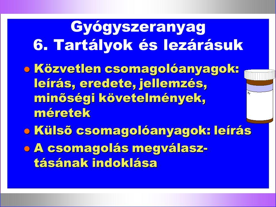 Gyógyszeranyag 6. Tartályok és lezárásuk