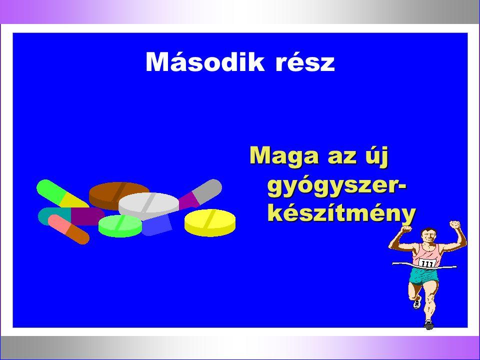 Második rész Maga az új gyógyszer-készítmény