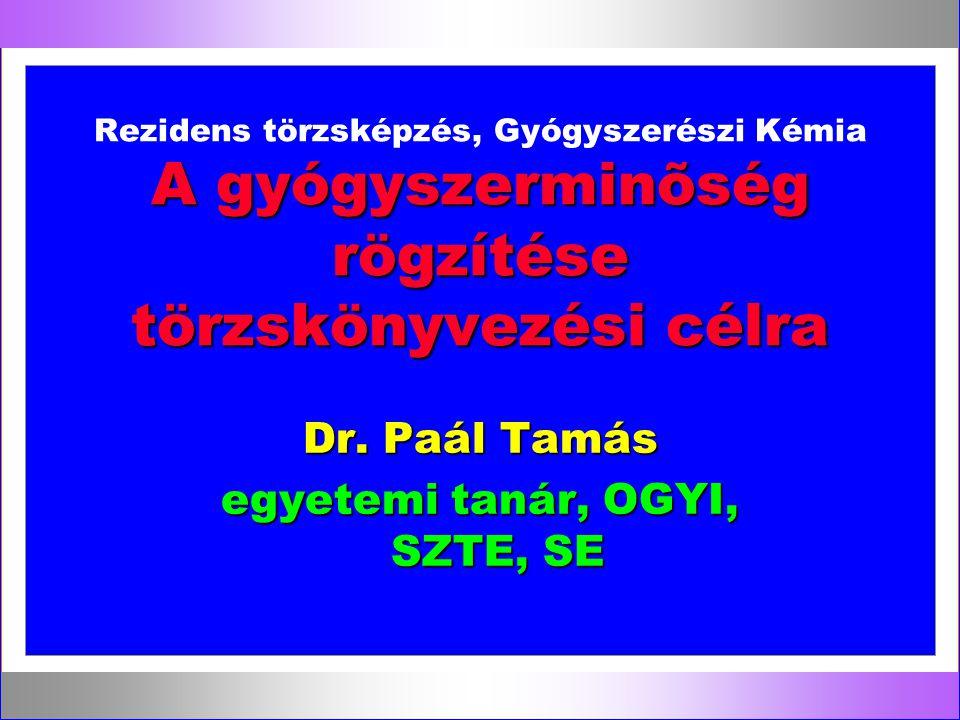 Dr. Paál Tamás egyetemi tanár, OGYI, SZTE, SE