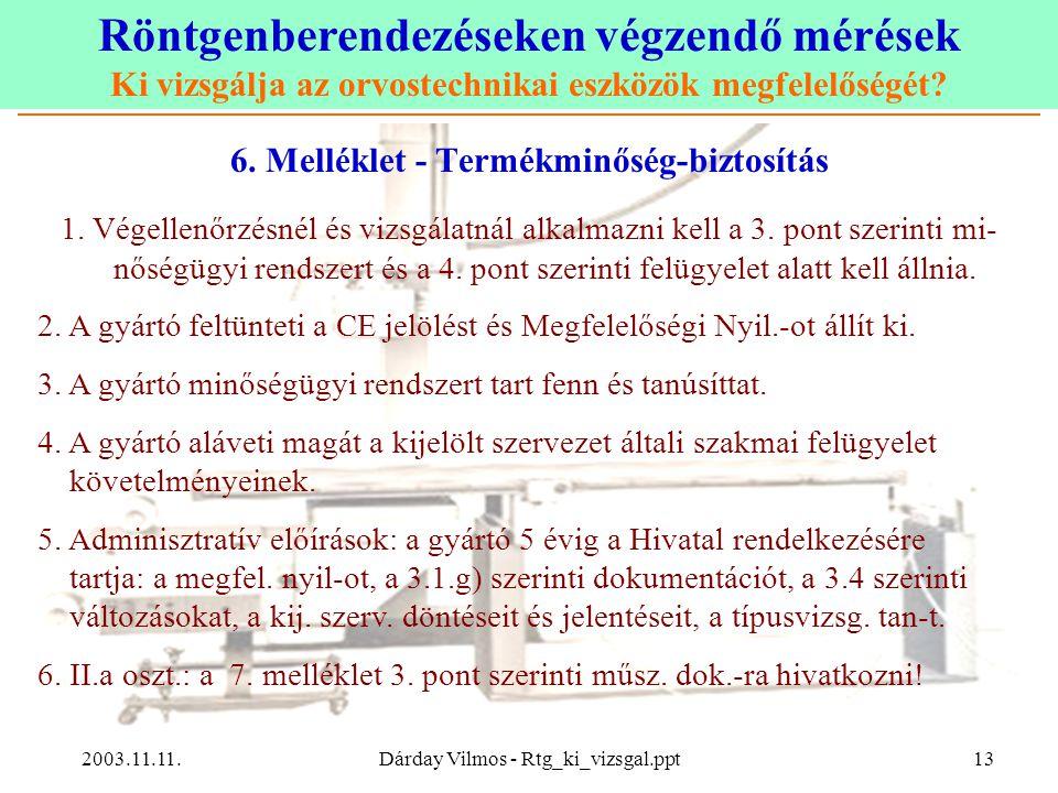 6. Melléklet - Termékminőség-biztosítás
